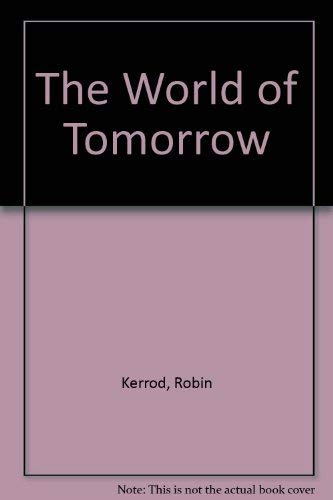 9780531091692: The World of Tomorrow