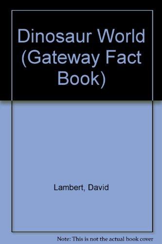 9780531092026: Dinosaur World (Gateway Fact Book)