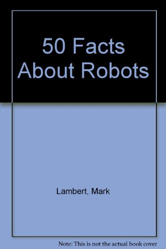 9780531092187: 50 Facts About Robots