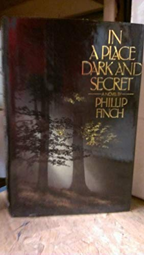 In a Place Dark and Secret: Finch, Phillip
