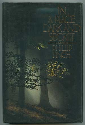 In a Place Dark and Secret : A Novel: Finch, Phillip