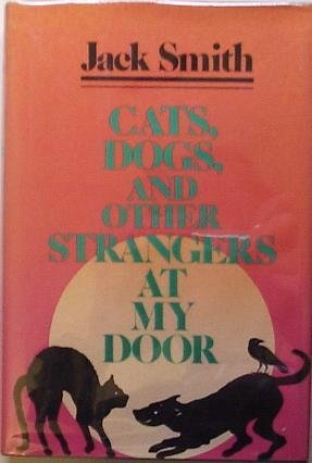 [signed] Cats, Dogs, and Other Strangers at My Door