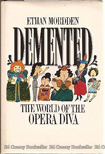 9780531097540: Demented: The World of the Opera Diva