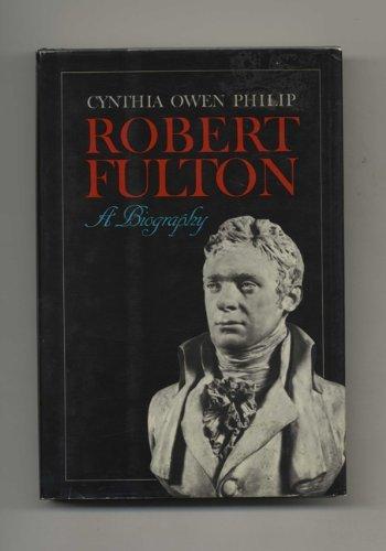 Robert Fulton: A Biography (0531097560) by Cynthia Owen Philip