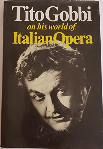 9780531097670: Tito Gobbi on his world of Italian opera