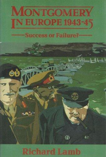 Montgomery In Europe 1943-45: Lamb , Richard