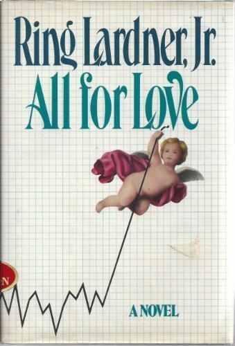 All for Love - 1st Edition/1st Printing: Lardner, Jr. , Ring