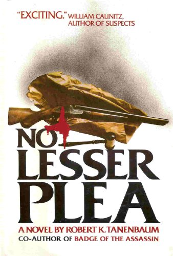 No Lesser Plea: Tannenbaum, Robert K.