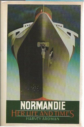 Normandie: Her Life And Times.: Ardman, Harvey.