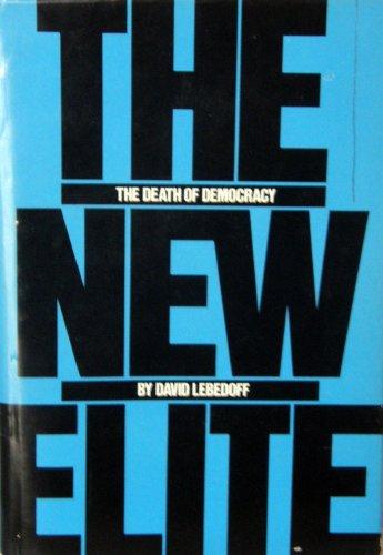 9780531098547: The new elite: The death of democracy