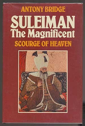 9780531098974: Suleiman the Magnificent: Scourge of Heaven
