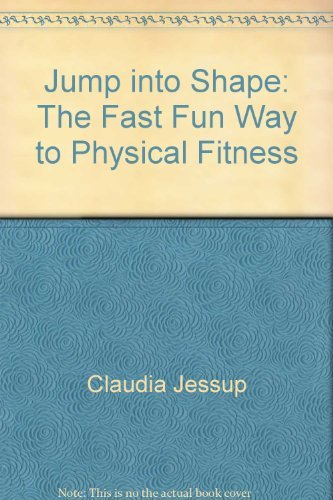 Jump into shape: The fast, fun way to physical fitness: Filson, Sidney
