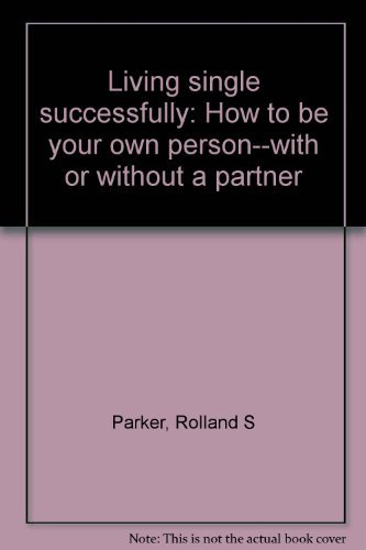 9780531099032: Living single successfully: How to be your own person--with or without a partner