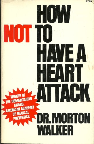 How NOT to Have a Heart Attack: Walker, Morton