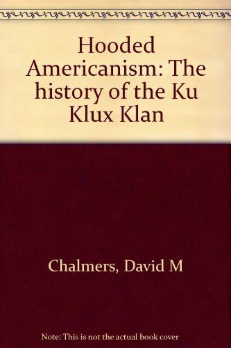 9780531099315: Hooded Americanism: The history of the Ku Klux Klan