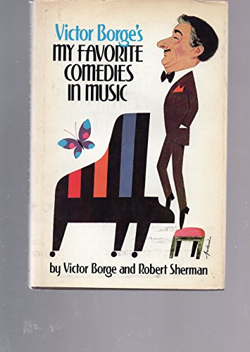 Victor Borge's My Favorite Comedies in Music.: BORGE, Victor and SHERMAN, Robert.