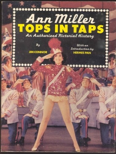 MILLER ANN > ANN MILLER: TOPS IN TAPS: An Authorized Pictorial History