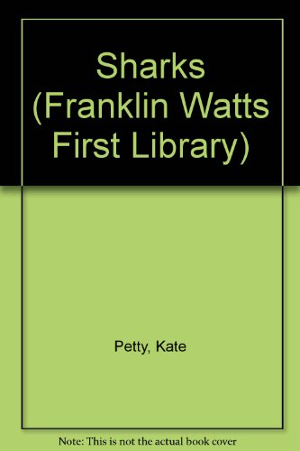 Sharks (Franklin Watts first library) (9780531100257) by Kate Petty