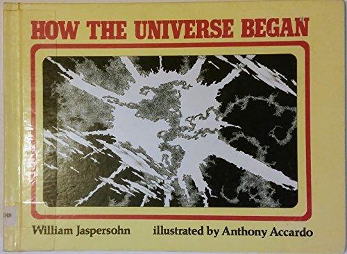 How the Universe Began: Jaspersohn, William