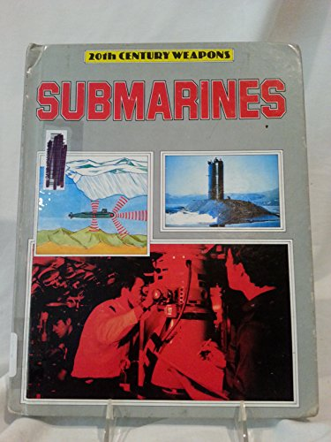 9780531100783: Submarines (20th Century Weapons)