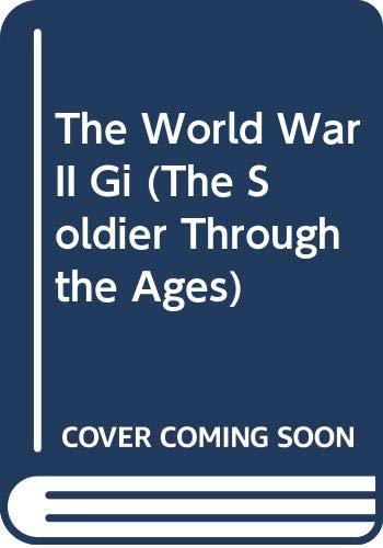 9780531100844: The World War II Gi