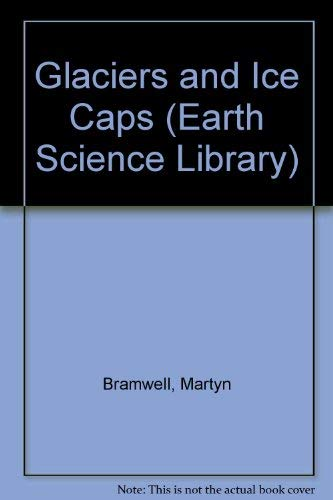 9780531101780: Glaciers and Ice Caps (Earth Science Library)