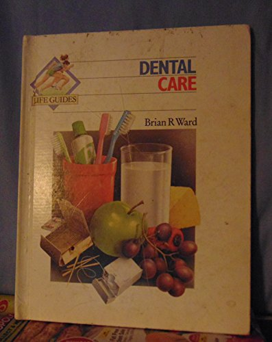 9780531101797: Dental Care (Life Guides)
