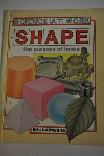 9780531101827: Shape: The Purpose of Forms (Science at Work)