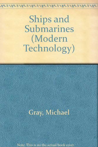 Ships and Submarines (Modern Technology) (0531102017) by Gray, Michael