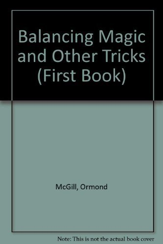 Balancing Magic and Other Tricks (First Book): Ormond McGill