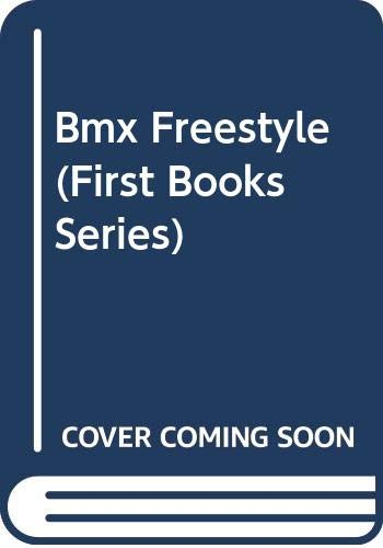9780531103012: Bmx Freestyle (First Books Series)