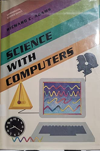 Science With Computers (Experimental Science) 9780531103241 Discusses how to simplify science projects by using computers to organize data, do calculations, or suggest new avenues of study.