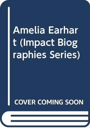9780531103319: Amelia Earhart (Impact Biographies Series)