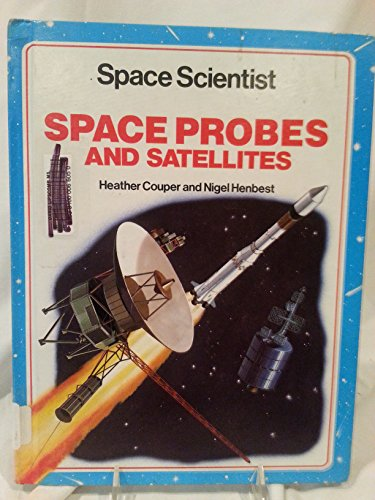 9780531103609: Space Probes and Satellites (Space Scientist)