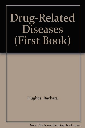 9780531103814: Drug-Related Diseases (First Book)