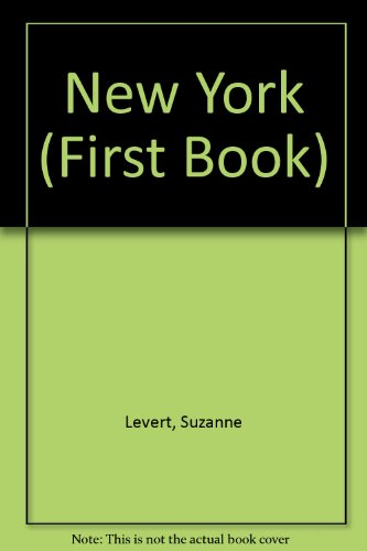 New York (First Book) (9780531103906) by Suzanne Levert