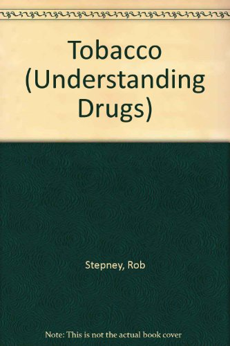9780531104385: Tobacco (Understanding Drugs)