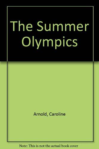 The Summer Olympics: Caroline Arnold