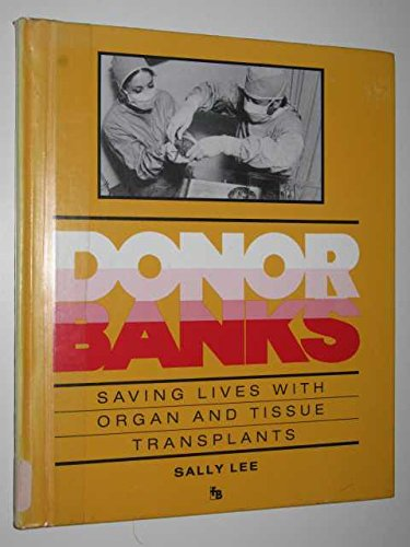 Donor Banks: Saving Lives with Organ and Tissue Transplants