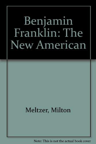 9780531105825: Benjamin Franklin: The New American