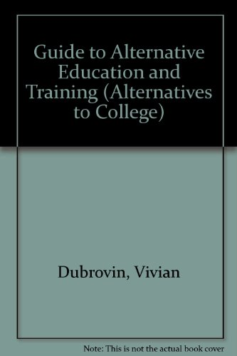 9780531105849: Guide to Alternative Education and Training (Alternatives to College)