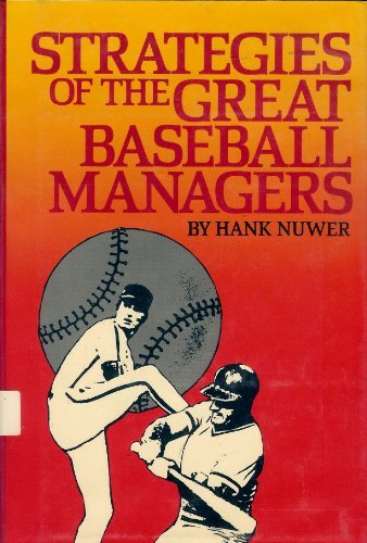 Strategies of the Great Baseball Managers