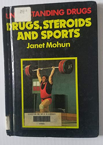 9780531106266: Drugs, Steroids, and Sports (Understanding Drugs)
