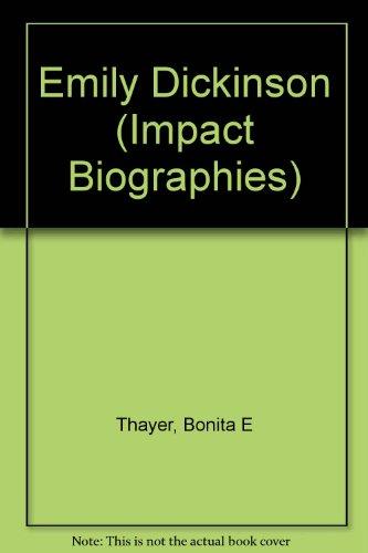 Emily Dickinson (Impact Biographies): Thayer, Bonita E.
