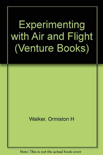Experimenting with Air and Flight: Walker, Ormiston