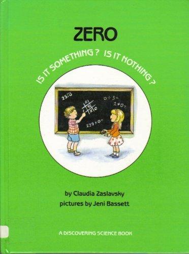 Zero: Is It Something? Is It Nothing?: Zaslavsky, Claudia