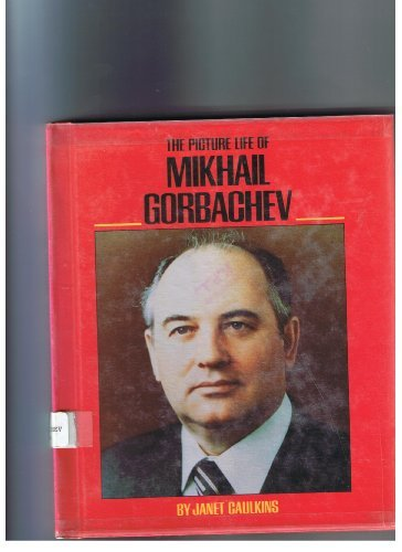 The Picture Life of Mikhail Gorbachev: Janet Caulkins