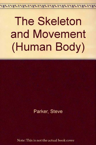 9780531107096: The Skeleton and Movement (Human Body)