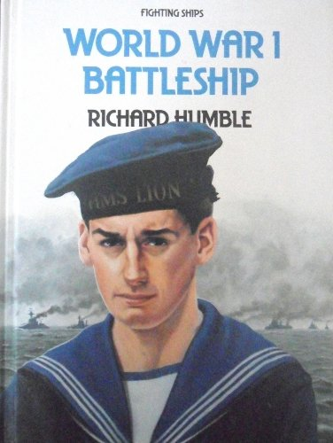 World War I Battleship (Fighting Ships) (9780531107393) by Richard Humble