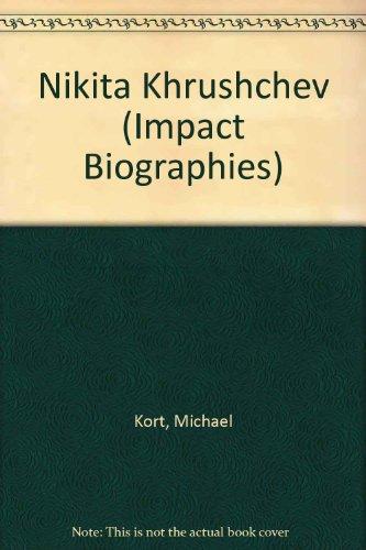 Nikita Khrushchev: Michael G. Kort